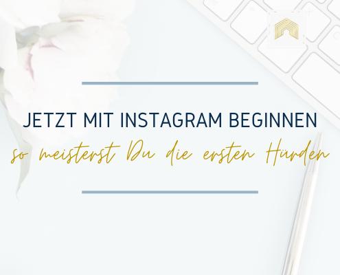 Jetzt mit Instagram beginnen - und Hürden meistern