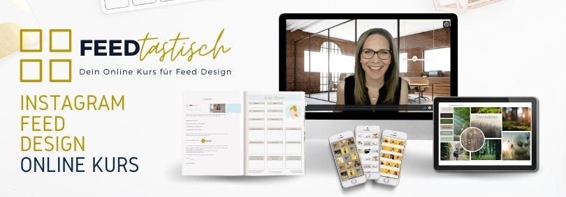 FEEDtastisch Online Kurs für Feed Design ist perfekt für Deinen Start