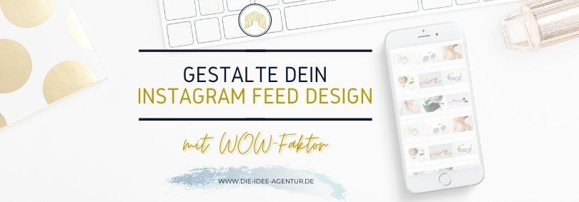 Gestalte Dein Instagram Feed Design mit WOW Faktor